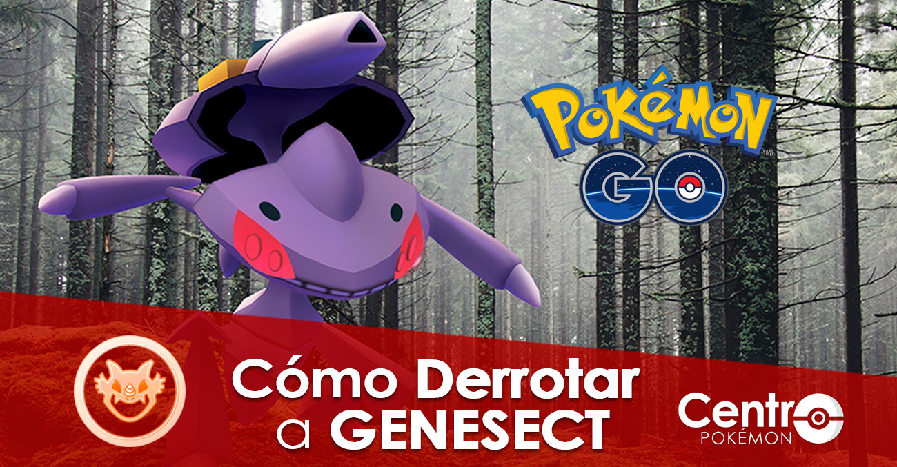 Como Vencer A Genesect Pokemon Go