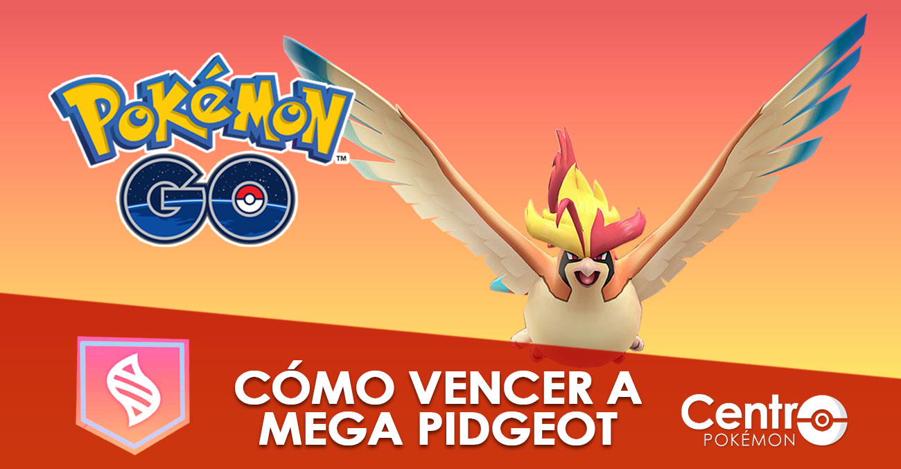 Como Vencer A Mega Pidgeot Pokemon Go